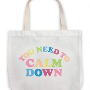 You Need to Calm Down Tote Bag