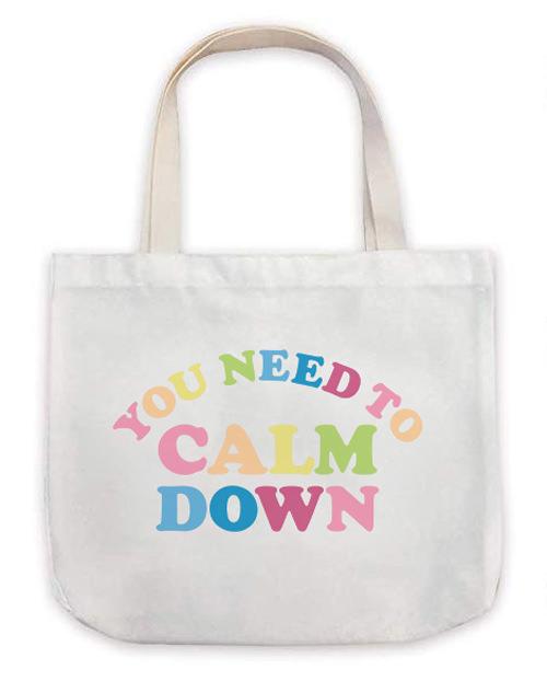 You Need to Calm Down Tote Bag