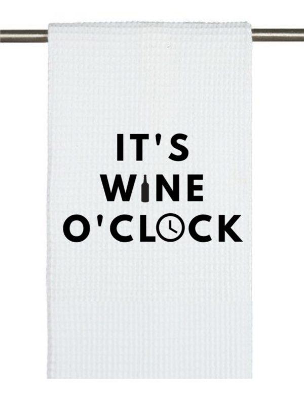 It's Wine O'Clock Tea Towel