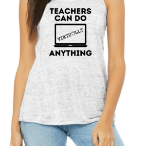 Teachers Can Do Virtually Anything Tank